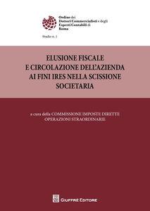 Libro Elusione fiscale e circolazione dell'azienda ai fini IRES nella scissione societaria Alberto Santi