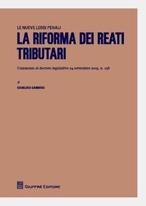 La riforma dei reati tributari - Gianluca Gambogi - copertina