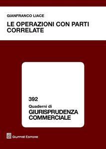 Libro Le operazioni con parti correlate Gianfranco Liace