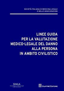 Libro Linee guida per la valutazione del danno alla persona in ambito civilistico