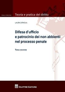 Libro Difesa d'ufficio e patrocinio dei non abbienti nel processo penale Laura Dipaola