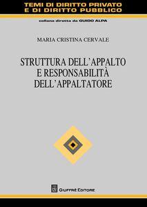 Libro Struttura dell'appalto e responsabilità dell'appaltatore Maria Cristina Cervale