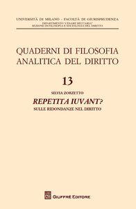Foto Cover di Repetita iuvant? Sulle ridondanze del diritto, Libro di Silvia Zorzetto, edito da Giuffrè