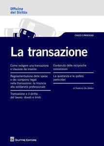 Foto Cover di La transazione, Libro di Federica De Stefani, edito da Giuffrè