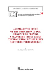 A comparative study of the obligation of due diligence to provide a seaworthy vessel under the Hague/Hague-Visby Rules and the Rotterdam Rules
