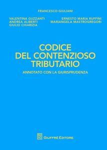 Libro Codice del contenzioso tributario. Annotato con la giurisprudenza