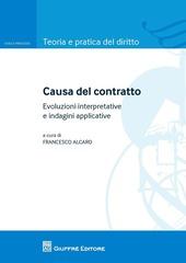 Causa del contratto. Evoluzione interpretative e indagini applicative