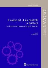 Il nuovo art.4 sui controlli a distanza. Lo statuto dei lavoratori dopo il Jobs Act