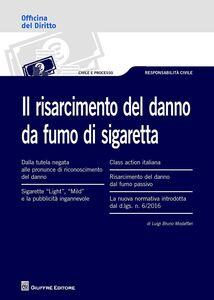 Foto Cover di Il risarcimento del danno da fumo di sigaretta, Libro di Luigi B. Modaffari, edito da Giuffrè