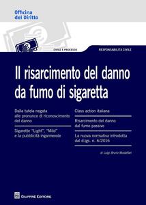 Libro Il risarcimento del danno da fumo di sigaretta Luigi B. Modaffari