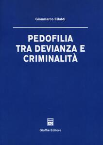 Pedofilia tra devianza e criminalità