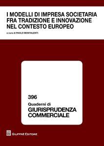Foto Cover di I modelli di impresa societaria fra tradizione e innovazione nel contesto europeo, Libro di  edito da Giuffrè