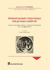 Parlamenti nazionali e Unione Europea nella governance multilivello. Atti del Convegno (Roma, 12-13 maggio 2015)