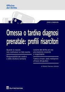 Omessa o tardiva diagnosi prenatale. Profili risarcitori
