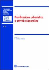 Pianificazione urbanistica e attività economiche. Atti del 28º Convegno nazionale (Bologna, 25-26 settembre 2015)