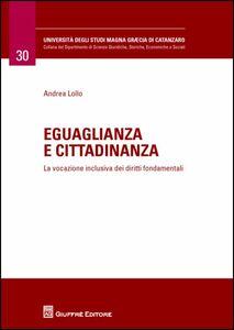 Foto Cover di Eguaglianza e cittadinanza. La vocazione inclusiva dei diritti fondamentali, Libro di Andrea Lollo, edito da Giuffrè