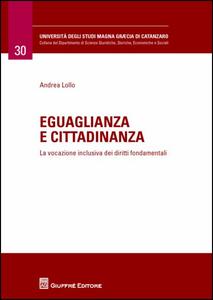 Libro Eguaglianza e cittadinanza. La vocazione inclusiva dei diritti fondamentali Andrea Lollo