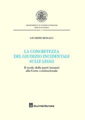 La concretezza del giudizio incidentale sulle leggi. Il ruolo delle parti innanzi alla Corte Costituzionale