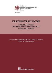 Libro L' esterovestizione. I profili fiscali domestici ed internazionali e i profili penali