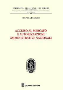 Libro Accesso al mercato e autorizzazioni amministrative nazionali Annalisa Negrelli