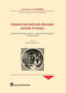 Foto Cover di Parlamenti sub-statali nella dimensione nazionale ed europea. Atti del Convegno (Roma, 5 marzo 2015), Libro di  edito da Giuffrè