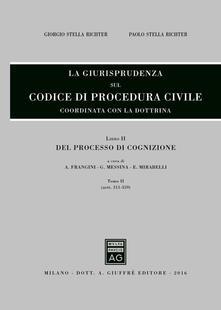 La giurisprudenza sul codice di procedura civile. Coordinata con la dottrina. Vol. 2\2: Del processo di cognizione . - Giorgio Stella Richter,Paolo Stella Richter - copertina