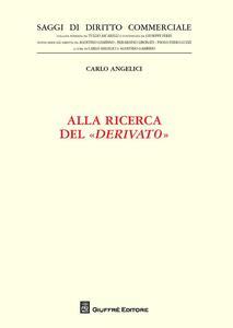 Libro Alla ricerca del «derivato» Carlo Angelici