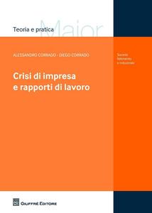 Libro Crisi di impresa e rapporti di lavoro Alessandro Corrado , Diego Corrado