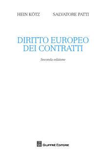 Diritto europeo dei contratti - Hein Kotz,Salvatore Patti - copertina