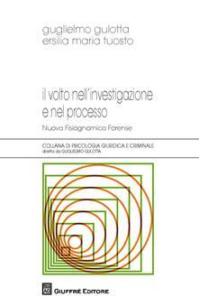 Equilibrifestival.it Il volto nell'investigazione e nel processo. Nuova fisiognomica forense Image
