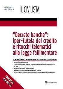 Foto Cover di Decreto banche. Iper-tutela del credito e ritocchi telematici alla legge fallimentare, Libro di Filippo Lamanna, edito da Giuffrè