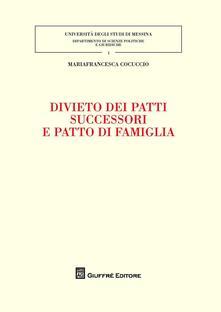 Divieto dei patti successori e patto di famiglia - Mariafrancesca Cocuccio - copertina