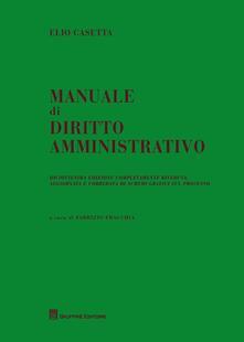 Manuale di diritto ammnistrativo - Fabrizio Fracchia,Elio Casetta - copertina