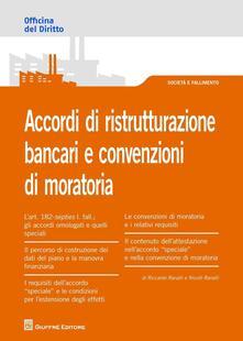 Accordi di ristrutturazione bancari e convenzioni di moratoria - Riccardo Ranalli,Nicolò Ranalli - copertina