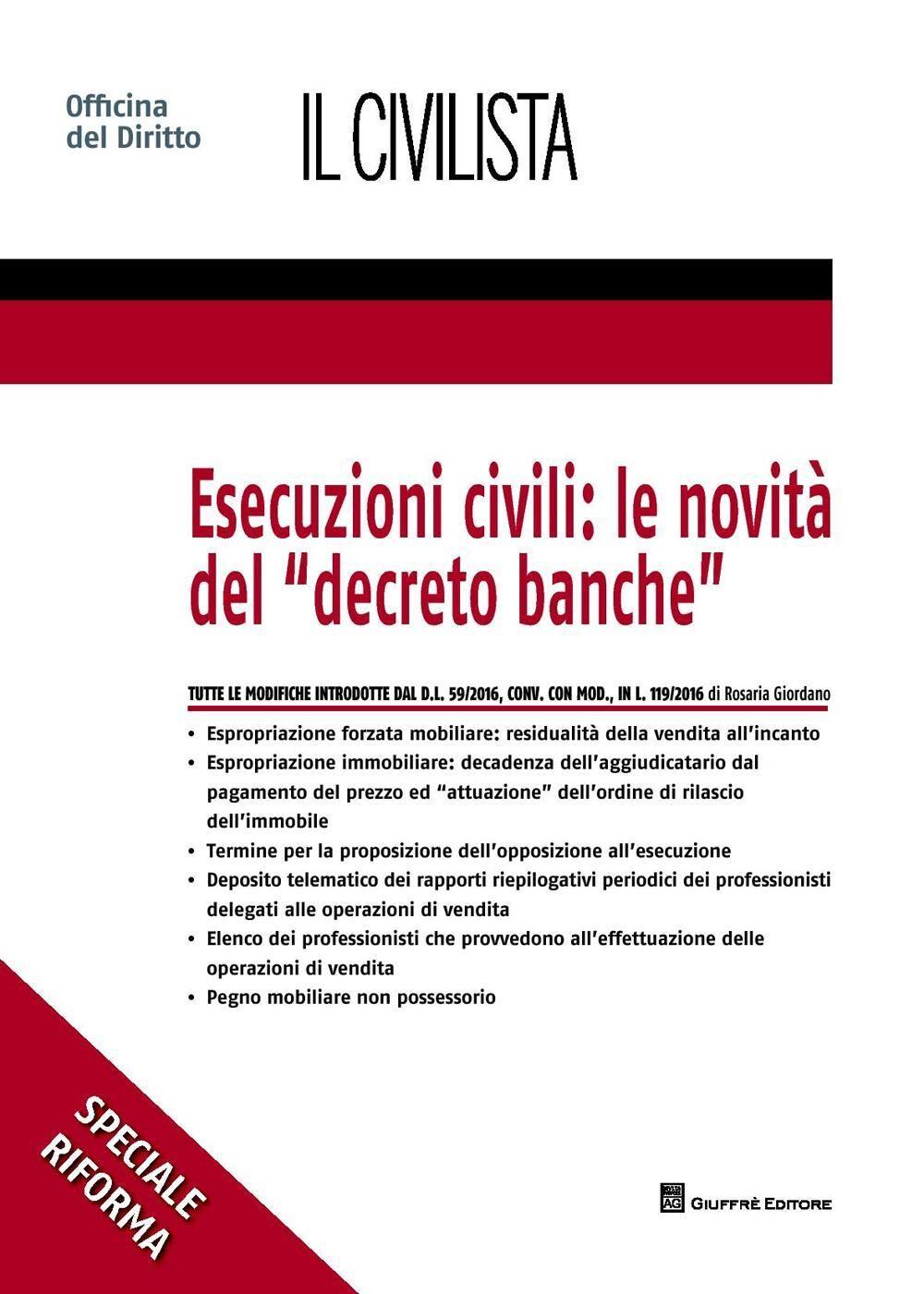 Esecuzioni civili: le novità del «decreto banche»