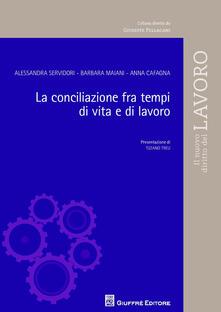 La conciliazione fra tempi di vita e di lavoro - Alessandra Servidori,Barbara Maiani,Anna Cafagna - copertina