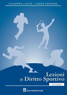 Lezioni di diritto sportivo - Giuseppe Liotta,Laura Santoro - copertina