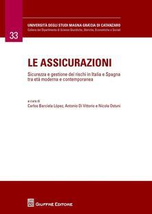 Le assicurazioni. Sicurezza e gestione dei rischi in Italia e Spagna tra età moderna e contemporanea - copertina