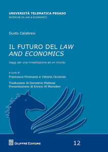 Il futuro del law and economics. Saggi per una rimeditazione ed un ricordo