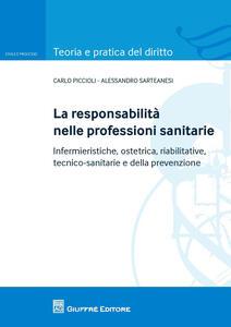 La responsabilità nelle professioni sanitarie. Infermieristiche, ostetrica, riabilitative, tecnico sanitarie e della prevenzioe