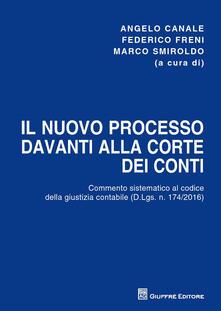 Il nuovo processo davanti alla Corte dei conti. Commento sistematico al codice della giustizia contabile (D.Lgs. n. 174/2016) - copertina