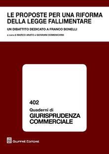 Le proposte per una riforma della legge fallimentare. Un dibattito dedicato a Franco Bonelli - copertina
