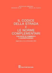 Codice della strada - Rocco Junior Flacco,Anton A. Abrugiati,Vincenzo Di Ciò - copertina