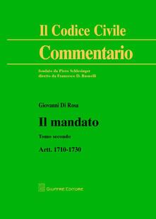 Il mandato. Artt. 1710-1730 - Giovanni Di Rosa - copertina