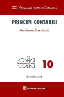 Principi contabili. Vol. 10: Rendiconto finanziario. - copertina