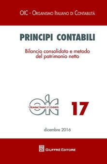 Principi contabili. Vol. 17: Bilancio consolidato e metodo del patrimonio netto. - copertina