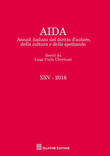 Aida. Annali italiani del diritto dautore, della cultura e dello spettacolo (2016).pdf