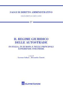 Il regime giuridico delle autostrade. In Italia, in Europa e nelle principali esperienze straniere - copertina