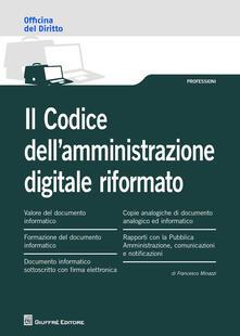 Il codice dell'amministrazione digitale riformato - Francesco Minazzi - copertina