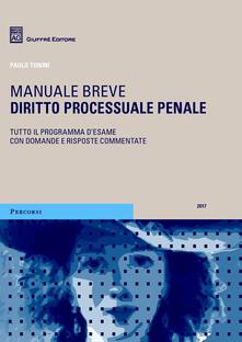 Diritto processuale penale. Manuale breve. Tutto il programma d'esame con domande e risposte commentate - Paolo Tonini - copertina